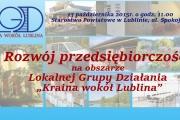 """Rozwój przedsiębiorczości na obszarze LGD """"Kraina wokół Lublina"""""""